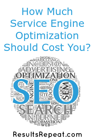 How Much Service Engine Optimization Should Cost You? - Results Repeat